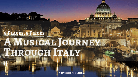 8 Places, 8 Pieces: A Musical Journey Through Italy